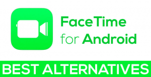 Top Best Alternatives to Facetime App